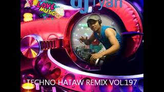 NONSTOP MIX VOL 197 MIX BY DJ RYANTECHNO HATAW REMIX