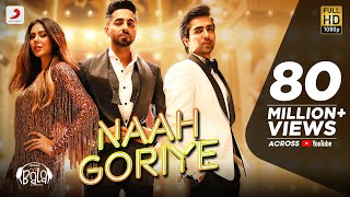 Naah Goriye – Harrdy Sandhu – Bala Video HD