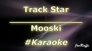 Mooski - Track Star (Karaoke)