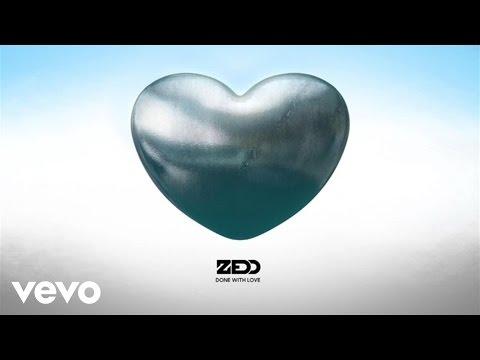 Zedd - Done With Love (Audio)