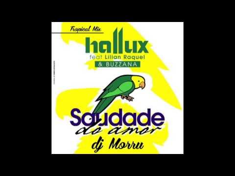 DJ Morru - SAUDADE DO AMOR Hallux Makenzo feat.Lilian Raquel & Buzzana (DJ Morru Tropical Bass Remix)