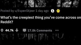 The Creepiest Things Found on Reddit   Creepy Stories from Reddit   Ask Reddit