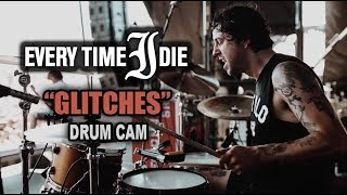 Every Time I Die | Glitches | Drum Cam (LIVE)