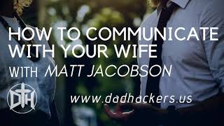 054 How To Improve Communication With Your Wife   Matt Jacobson
