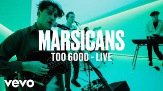 Marsicans - Too Good (Live) | Vevo DSCVR