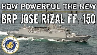 HOW POWERFUL BRP JOSE RIZAL FF-150