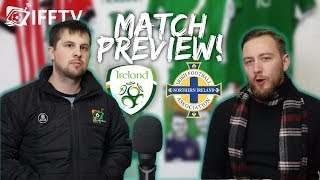 "Republic of Ireland vs Northern Ireland | Preview Show | ""We Have To Get At Them Early"""