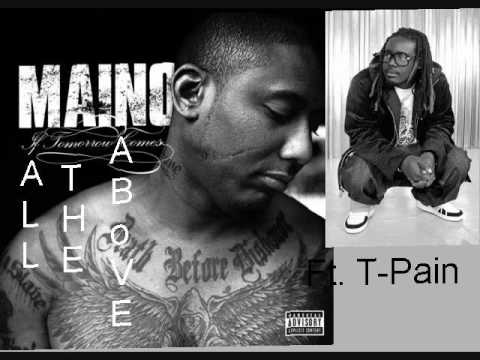 All The Above Lyrics - Maino Feat. T-Pain
