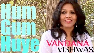 Vandana Vishwas - Hum Gum Huye (Ballad) - Parallels (Vandana Vishwas Original)