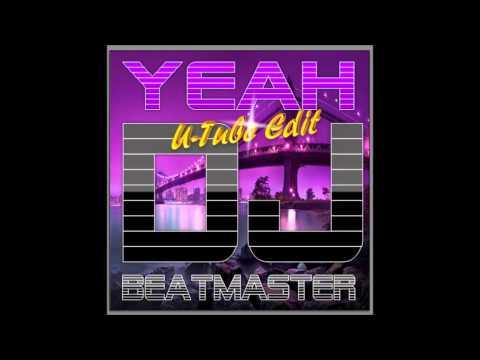 DJ Beatmaster - Yeah (U-Tube Edit)