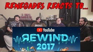 Renegades React to... YouTube Rewind 2017
