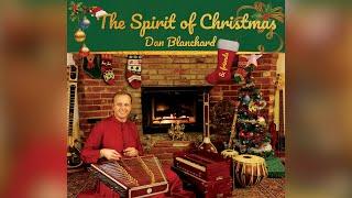 Dan Blanchard - The Spirit of Christmas trailer - Dan Blanchard - East Meets West fusion