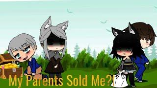 My Parents Sold me?! (GLMM) Part 1