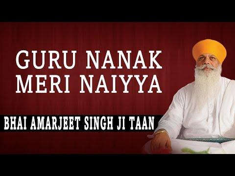 Guru Nanak Meri Naiyya - Bhai Amarjeet Singh Ji Taan