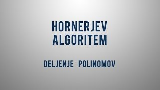 Hornerjev algoritem – deljenje polinomov