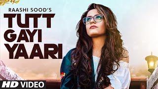 Tutt Gayi Yaari – Raashi Sood