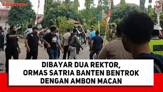 Dibayar Dua Rektor, Ormas Satria Banten Bentrok dengan Ambon Macan