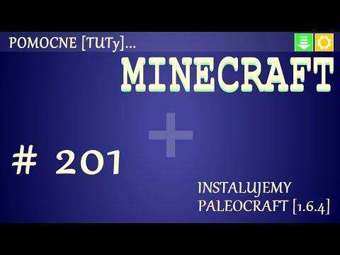 Jak zainstalować mody do Minecraft 1.6.4 - Paleocraft
