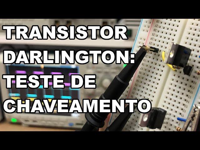 TRANSISTOR DARLINGTON: FUNCIONA BEM NO CHAVEAMENTO??