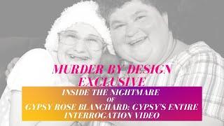 Gypsy Rose Blanchard Full and Unedited Interrogation Video