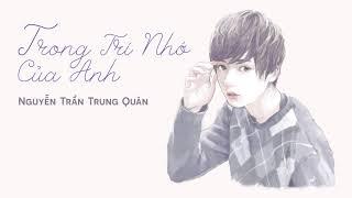 Trong trí nhớ của anh - Nguyễn Trần Trung Quân (Audio Lyric)