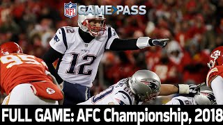 The EPIC in Arrowhead! Patriots vs. Chiefs 2018 AFC Championship FULL GAME