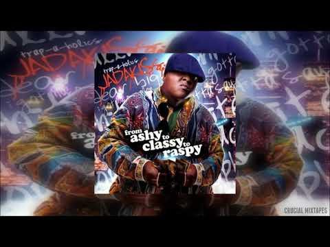Jadakiss - From Ashy To Classy To Raspy [Full Mixtape + Download Link] [2009]