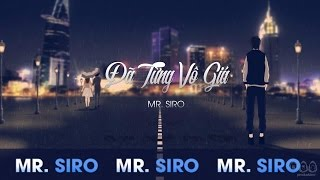 Đã Từng Vô Giá - Mr. Siro (Official Lyrics Video)