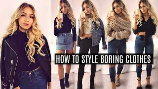 HOW TO STYLE BORING CLOTHES! // MAKE SIMPLE CLOTHES LOOK STYLISH! 2017 - YouTube