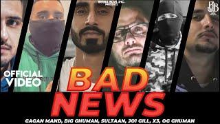 Bad News – Sultaan Ft Gagan Mand & Big Ghuman Video HD