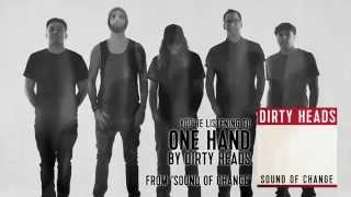 Dirty Heads - One Hand (Audio Stream)
