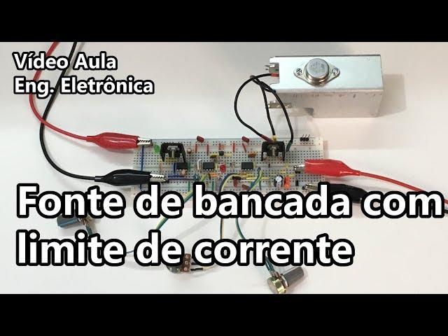 FONTE COM AJUSTE DE LIMITE DE CORRENTE | Vídeo Aula #274