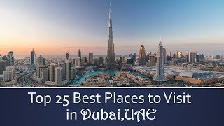 DUBAI,UAE TOURIST DESTINATIONS / TOP 25 BEST PLACES TO VISIT IN DUBAI,UAE