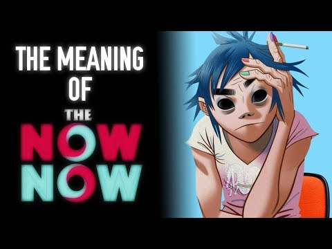 The Meaning of Gorillaz and The Now Now (LYRICAL REVIEW AND ANALYSIS)