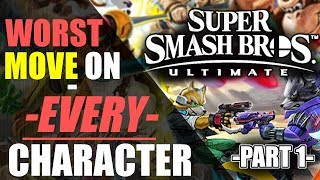 The WORST MOVE for EVERY CHARACTER | Part 1 - Super Smash Bros. Ultimate