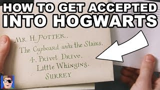 How to Get Accepted into Hogwarts!