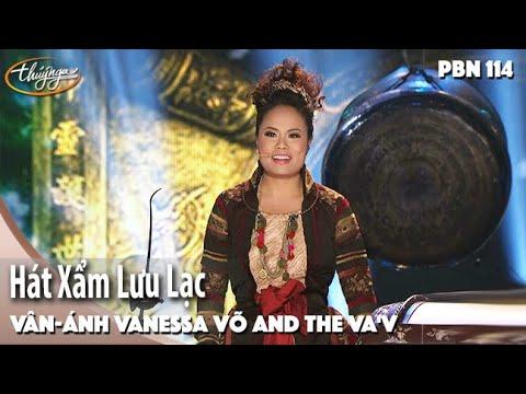 PBN 114 | Vân-Ánh Vanessa Võ and the VA'V - Hát Xẩm Lưu Lạc