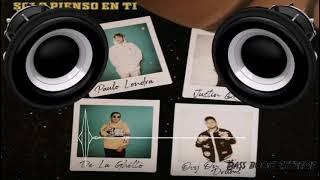 Solo Pienso En Ti (BASS BOOSTED) Paulo Londra, De La Ghetto & Justin Quiles