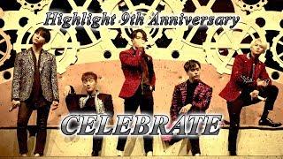 [하사누] 하이라이트(HIGHLIGHT) 데뷔 9주년 기념 영상 CELEBRATE (Lyric Video) (4K multi)