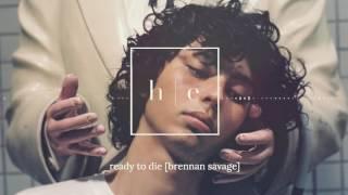 Brennan Savage - Ready To Die