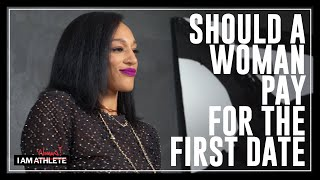 Should A Woman Pay For A First Date? |  I AM WOMAN with Michi Marshall and More