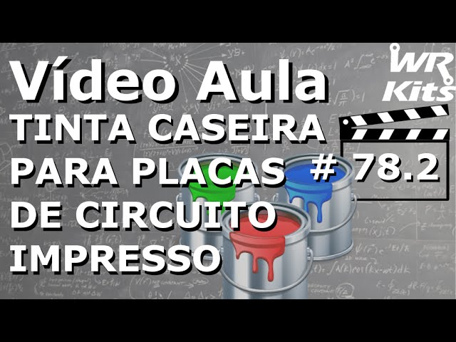 TINTA CASEIRA PARA PLACA DE CIRCUITO IMPRESSO | Vídeo Aula #78.2