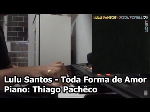 Baixar Lulu Santos - Toda forma de amor (Teclado/Piano: Thiago Pachêco)