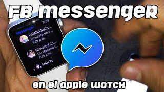 Facebook Messenger en el Apple Watch ESTUPENDO!
