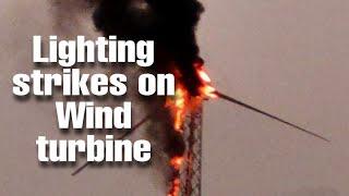 Lightning Strikes on Wind Turbine Blades near Aralvaimozhi   Natural Disaster  Windmill Turbine Fire