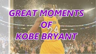 Great Moments Of Kobe Bryant (1-Hour Montage)