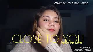 /close to you by carpenters cover by kyla mae largo