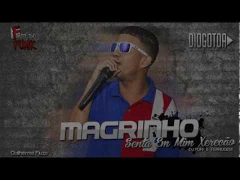 Baixar Mc Magrinho - Senta Em Mim Xerecão ♪ 2013'