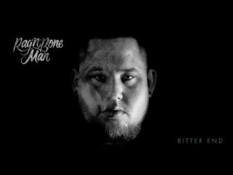 Rag'n'Bone Man - Bitter End