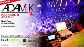 Kaskade & Adam K feat Sunsun - Raining (Original Mix) [Official Preview]